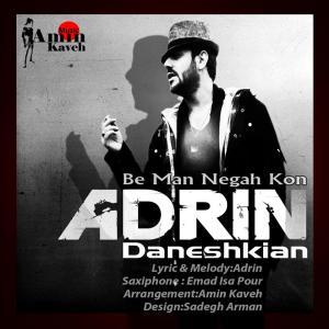 Adrin – Be Man Negah Kon