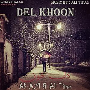 Ali A.M – Del Khoon (Ft Ali Titan)