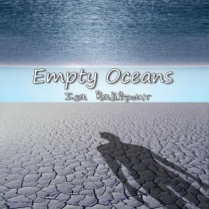Isa Rajilpour – Empty Oceans