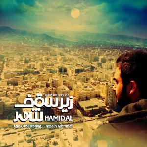 Hamidal – Zire Saghf Shahr
