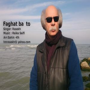 Rasekh – Faghat Ba To