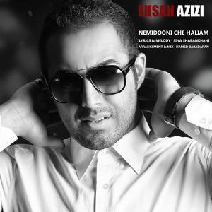 Ehsan Azizi – Nemidooni Che Haliam