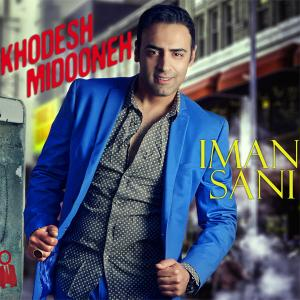 Iman Sani – Khodesh Midoneh