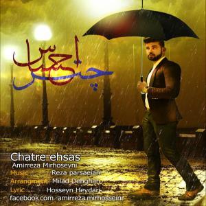 Amir Reza Mirhosseini – Chatre Ehsas
