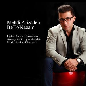 Mehdi Alizadeh – Be To Nagam