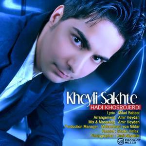 Hadi Khosro Jerdi – Kheili Sakhte