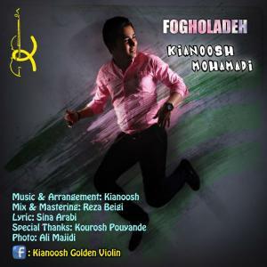 Kianoosh Mohamadi – Fogholadeh