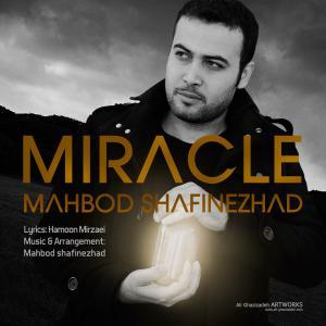 Mahbod Shafinejad – Mojeze
