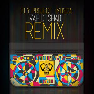 Vahid Shad – Musica (Fly Project Remix)