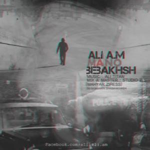 Ali A.M – Mano Bebakhsh