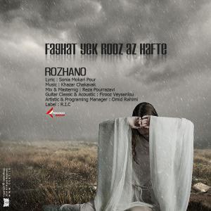 Rozhano – Faghat Yek Rooz Az Hafte
