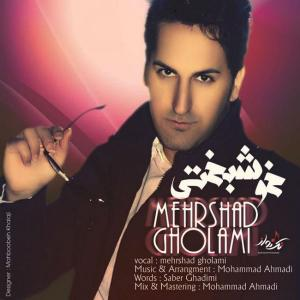 Mehrshad Gholami – Khoshbakhti