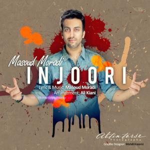 Masoud Moradi – Injoori