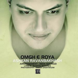 Ashkan Ravanbakhsh – Omghe Roya