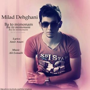 Milad Dehghani – Ba To Mimonam