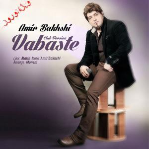 Amir Bakhshi – Vabasteh (Club Version)
