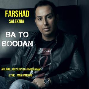Farshad Saleknia – Ba To Budan