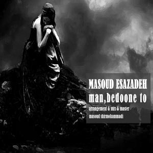 Masoud Esazadeh – Man Bedone To