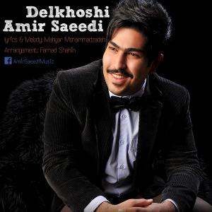 Amir Saeedi – Delkhoshi