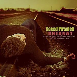 Saeed Pirsaleh – Khianat