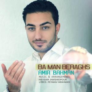 Amir Bahman – Ba Man Beraghs