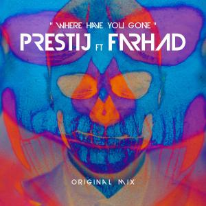 Prestij – Where Have You Gone (Ft Farhad Jahani)