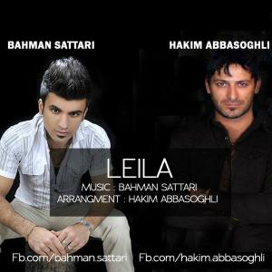 Bahman Sattari – Leila (Ft Hakim Abbasoghli)