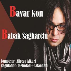 Babak Sagharchi – Bavar Kon