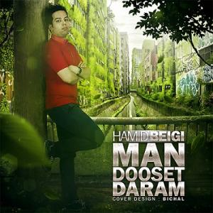 Hamid Beigi – Man Dooset Daram