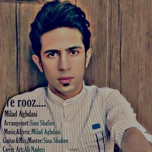 Milad Aghdasi – Ye Rooz