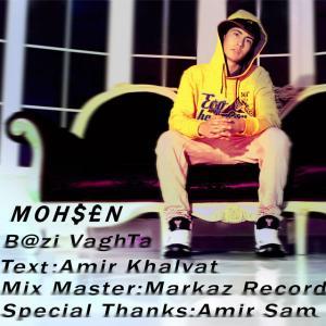 Mohsem – Bazi VaghTa