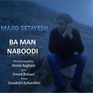 Majid Setayesh – Ba Man Naboodi