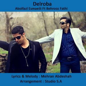 Abolfazl Esmaeili – Delroba (Ft Behrooz Fathi)