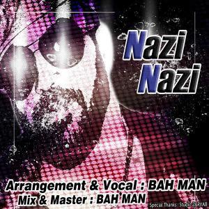 Bahman Bakhtiari – Nazi Nazi