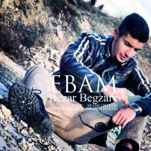 Ebam – Bezar Begzare