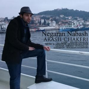 Arash Chakeri – Negaran Nabash