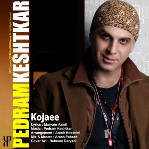 Pedram Keshtkar – Kojaee