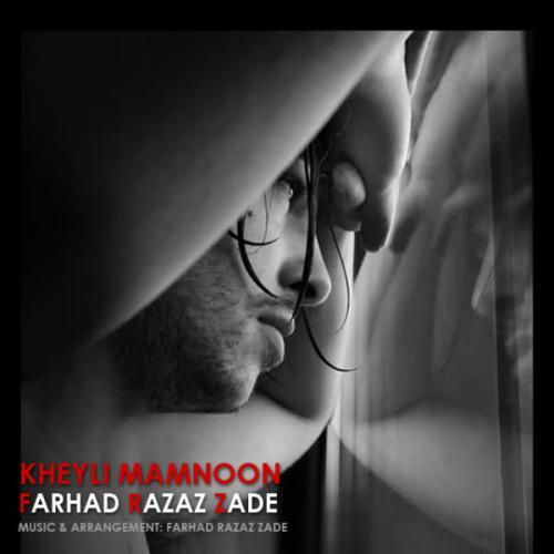 Farhad Razaz Zade – Kheyli Mamnoon