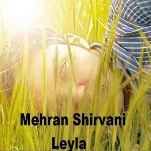 Mehran Shirvani – Leyla