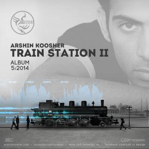 Arshin Koosher – Train Station 2