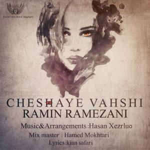 Ramin Ramezani – Cheshaye Vahshi