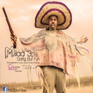 Milad 3M – Gang But Fun