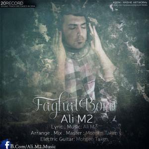 Ali M2 – Faghat Boro