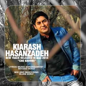 Kiarash Hasanzadeh – Che Khoobeh