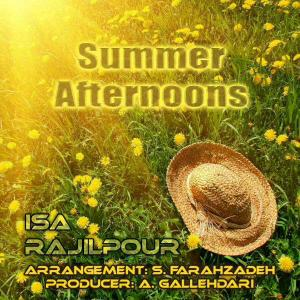 Isa Rajilpour – Summer Afternoons