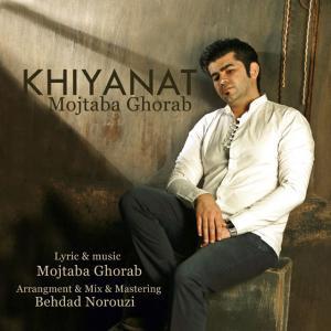 Mojtaba Ghorab – Khiyanat