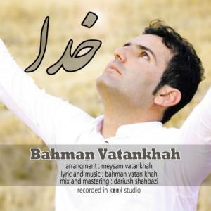 Bahman Vatankhah – Khoda