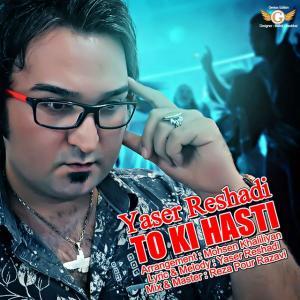 Yaser Reshadi – To Ki Hasti