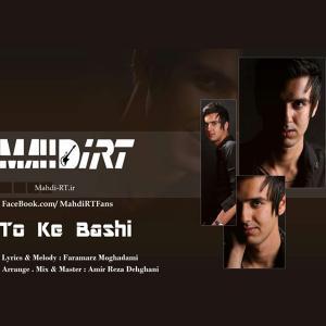 Mahdi RT – To Ke Bashi