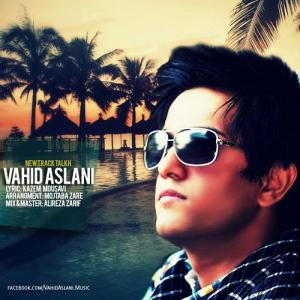 Vahid Aslani – Talkh